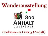 Wanderausstellung 800 Jahre Anhalt